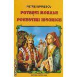 Povesti morale , povestiri istorice ( editura : Cartex 2000 , autor : Petre Ispirescu ISBN 9789731044057 )
