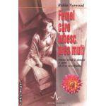 Femeia care iubeste prea mult - Atunci cand iti doresti si speri ca el se va schimba ( editura: Amaltea, autor: Robin Norwood ISBN 973-9397-12-3 )