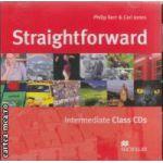 Straightforward Intermediate Class CDs ( editura: Macmillan, autori: Philip Kerr & Ceri Jones ISBN 978-1-4050-1070-2 )
