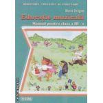 Educatie muzicala - manual pentru clasa a III - a ( editura : Sigma , autor : Maria Dragan ISBN 973-649-176-5 )