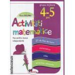 Activitati matematice: fise pentru munca independenta - grupa mijlocie 4 - 5 ani ( editura: Aramis, autor: Elena Bolanu ISBN 9789736799174 )