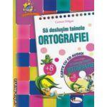 Sa deslusim tainele ORTOGRAFIEI cu CD audio ( editura : Aramis , autor : Carmen Dragan , ISBN 6786736799228 )