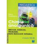 Chimie anorganica: breviar, exercitii, probleme, teste rezolvate integral ( editura: Niculescu, autor: Elena Golisteanu ISBN 978-973-748-981-4 )