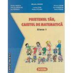 Prietenul tau , caietul de matematica - clasa 1 ( editura : Sigma , autor : Mihaela Singer si colaboratorii , ISBN 973-649-092-0 )