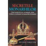 Secretele monarhilor : Cinci secole de sex , aventura , viciu , tradare si nebunie in monarhia britanica ( editura : All , autor : Michael Farquhar ISBN 9786065870178 )
