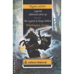 Legenda calaretului fara cap - The Legend of Sleepy Hollow ( editura: National, autor: Washington Irving ISBN 9789736592126 )