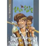 Povesti despre Pacala si Tandala ( esitura : Vox , autor : Alexandru Mitru ISBN 978-973-1969-48-0 )
