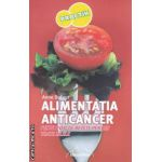 Alimentatia anticancer : peste 200 de retete pentru toate zilele ( editura : Nicol , autor : Anne Dufour ISBN 978-973-7664-64-1 )