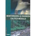 Monitorizarea si diagnoza calitatii mediului ( editura : Sitech , autori : Elena Gavrilescu , Simona Mariana Popescu ISBN 9786061129331 )