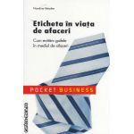 Eticheta in viata de afaceri : cum evitam gafele in mediul de afaceri ( editura : All , autor : Nandine Meyden ISBN 978-973-684-753-0 )