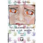 Noi , doamna doctor , cand o sa murim ? ( editura : Tempus , autor : Ileana Vulpescu ISBN 978-606-93232-0-5 )