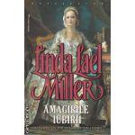 Amagirile iubirii ( editura : Miron , autor : Linda Lael Miller ISBN 978-973-1789-69-9 )