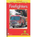 Macmillan factual Readers: Firefighters: Level 3+ ( editura: Macmillan, autor: Chris Oxlade ISBN 978-0-230-43217-8 )