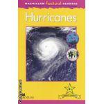 Macmillan factual Readers: Hurricanes - Level 5+ ( editura: Macmillan, autor: Chris Oxlade ISBN 978-230-43235-2 )