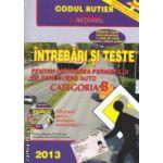 INTREBARI SI TESTE pentru obtinerea permisului de conducere auto categoria B , contine CD -  2013 ( editura : National , autor : Dan Chiriac ISBN 978-973-659-197-6* )