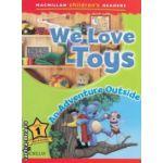 Macmillan children ' s Readers - We Love Toys: An Adventure Outside - Level 1 ( editura: Macmillan, autor: Paul Shipton ISBN 978-0-230-44365-5 )