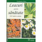 Leacuri pentru sanatate 7227 retete cu plante ( editura: Asab, autor: Constantin Parvu ISBN 978-973-7725-90-5 )