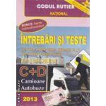 Intrebari si teste pentru obtinerea permisului de conducere auto CATEGORIILE C + D. Camioane si Autobuze ( editura: National, autor: Dan Chiriac ISBN 978-973-659-170-9 )