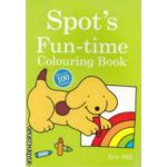 Spot's fun-time colouring book plus one hundred stickers ( Editura: Penguin books, Autor: Eric Hill ISBN 9780723264699 )