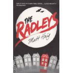 The Radleys ( Editura : Walker Canongate , Autor : Matt Haig ISBN 9781403634463 )