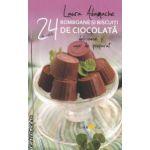 24 de retete bomboane si biscuiti de ciocolata ( Editura Sian Books, Autor: Laura Adamache ISBN 9786069320563 )