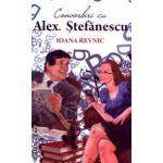 Convorbiri cu Alex. Stefanescu ( Editura: Allfa, Autor: Ioana Revnic ISBN 9789737247209 )