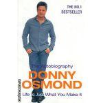 The autobiography Donny Osmond ( Editura : Orion Books , Autor : Donny Osmond ISBN 0-7528-7798-4 )