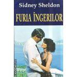 Furia ingerilor ( Editura : Orizonturi , Autor : Sidney Sheldon ISBN 9789737361684 )
