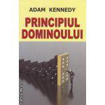 Principiul dominoului ( Editura : Orizonturi , Autor : Adam Kennedy ISBN 978-973-736-176-9 )