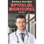 Spitalul  Municipal volumul 1 ( Editura : Orizonturi , Autor : Barbara Harrison ISBN 978-973-736-179-0 )