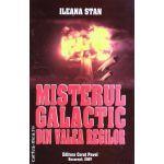 Misterul Galactic din Valea Regilor ( Editura Corut Pavel, Autor: Ileana Stan ISBN 978-973-9225-88-5 )