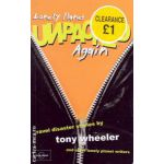 Unpacked Again Travel disaster stories  ( Editura : Lonely Planet , Autor : Tony Wheeler  ISBN 1-86450-319-x )