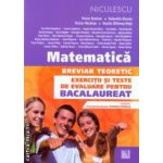 Matematica breviar teoretic exercitii si teste de evaluare pentru bacalaureat 2013 ( Editura : Niculescu , Autor : Petre Simion , Valentin Nicula , Victor Nicolae ISBN 978-973-748-785-8 )