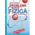 Probleme de fizica pentru gimnaziu - peste 2000 de probleme ( edtura: All, autor: Mihail Sandu ISBN 978-973-684-662-5 )