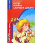 Povesti. Povestiri. Amintiri din copilarie ( Editura: Astro, Autor: Ion Creanga ISBN 978-606-8141-73-1 )