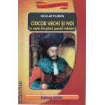 Ciocoii vechi si noi - Ce naste din pisica soareci mananca ( editura : Astro , autor : Nicolae Filimon ISBN 9786068148250 )