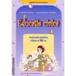 EDUCATIE CIVICA - manual pentru clasa a III - a ( editura : Didactica si Pedagogica , autori : Lorica Matei , Alexandra Manea ISBN 9789733034322 )