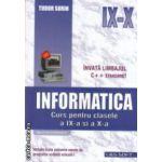 Informatica : curs pentru clasele a IX - a si a X - a ( editura : L & S Info - mat , autor : Tudor Sorin ISBN 978-973-88037-4-9 )
