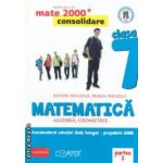 Matematica 2000 consolidare : Algebra , Geometrie : clasa a VII - a , Partea I ( editura : Paralela 45 , coord . Radu Gologan ISBN 9789734717156 )