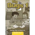 Big Bugs 1 Teachers ' s Book ( editura: Macmillan, autori: Elisenda Papiol, Maria Toth ISBN 978-1-4050-6171-1 )