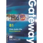 Gateway B1 Class Audio CDs ( editura: Macmillan, autor: David Spencer ISBN 9780230723474 )