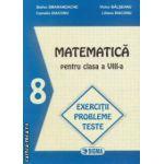 Matematica pentru clasa a VIII - a : exercitii , probleme , teste ( editura : Sigma , autori : Stefan Smarandache , Victor Balseanu ISBN 973-649-106-4 )