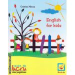 English for kids - caiet de lucru pentru clasa pregatitoare ( editura : Booklet , autor : Cristina Mircea , ISBN 9786065901469 )