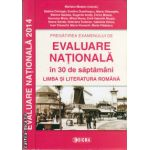 Evaluare nationala 2014 in 30 de saptamani - Limba si Literatura Romana ( editura : Sigma , autor :Mariana Mostoc , Sabina Ciorogar , Evelina Dumitrascu , ISBN 9789736498824 )