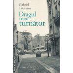 Dragul meu turnator ( editura: Humanitas, autor: Gabriel Liiceanu, ISBN 978-973-50-4186-1 )