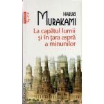 La capatul lumii si in tara aspra a minunilor ( editura : Polirom , autor : Haruki Murakami , ISBN 9789734623983 )