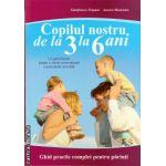 Copillul nostru de la 3 la 6 ani ( editura : All , autor : Gianfranco Trapani , Aurora Mastroleo , ISBN 9789735717483 )