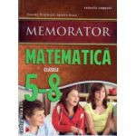 Memorator matematica clasele 5 - 8 ( editura : Paralela 45 , autor : Daniel Vladucu , Marta Kasa , ISBN 9789734717736 )