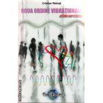 Noua ordine vibrationala - mintea care te minte ( editura : The New Earth , autor : Cristian Raduta , ISBN 978-606-93648-0-2 )
