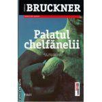 Palatul chelfanelii ( editura : Trei , autor : Pascal Bruckner , ISBN 978-973-707-886-5 )